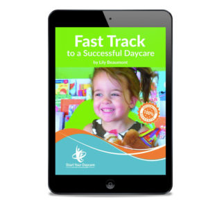 Fast Track to Start a Successful Daycare