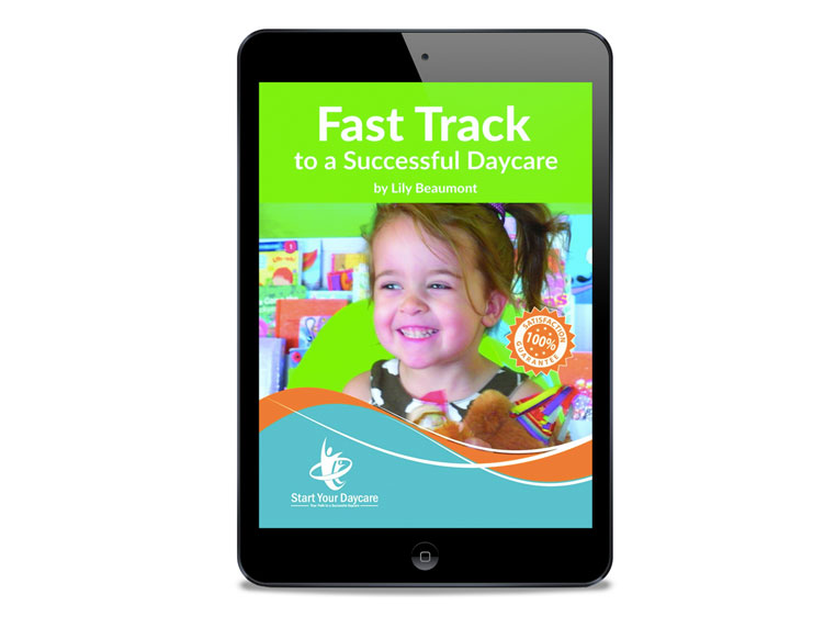 Ebook - Fast Track to Start a Successful Daycare